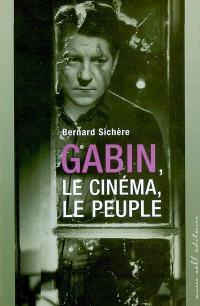 Gabin : le cinéma, le peuple : ciné roman