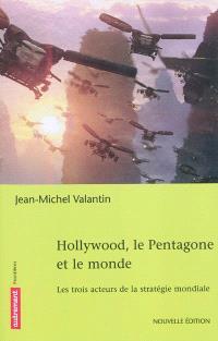 Hollywood, le Pentagone et le monde : les trois acteurs de la stratégie mondiale