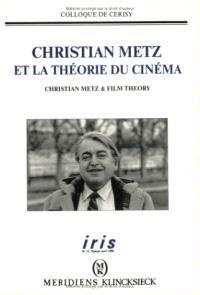 Iris. n° 10, Christian Metz et la théorie du cinéma