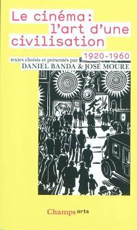 Le cinéma, l'art d'une civilisation : 1920-1960