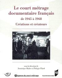 Le court métrage documentaire français de 1945 à 1968 : créations et créateurs