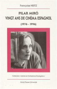 Pilar Miro : 20 ans de cinéma espagnol
