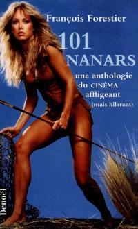 101 nanars du cinéma : une anthologie du cinéma affligeant mais hilarant