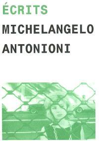 Ecrits de Michelangelo Antonioni : écrits et entretiens de 1960 à 1985