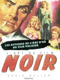 L'art du film noir : les affiches de l'âge d'or du film policier