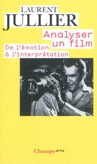 Analyser un film : de l'émotion à l'interprétation
