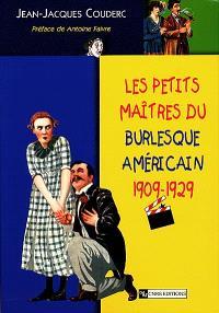 Les petits maîtres du burlesque américain, 1909-1929