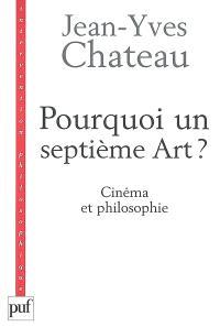 Pourquoi un septième art ? : cinéma et philosophie