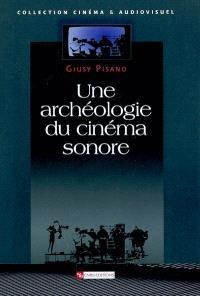 Une archéologie du cinéma sonore