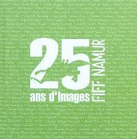 25 ans d'images, FIFF Namur