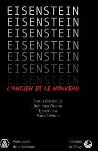 Eisenstein, l'ancien et le nouveau : colloque de Cerisy, 11-18 juil. 1998