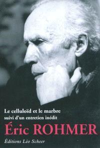 Le celluloïd et le marbre : suivi d'un entretien avec Noël Herpe et Philippe Fauvel
