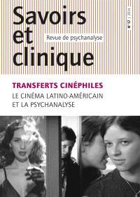 Savoirs et clinique. n° 17, Transferts cinéphiles : le cinéma latino-américain et la psychanalyse
