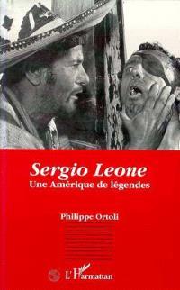 Sergio Leone : une Amérique de légendes