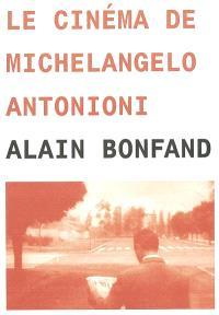 Le cinéma de Michelangelo Antonioni