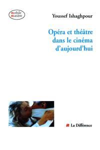 Opéra et théatre dans le cinéma d'aujourd'hui