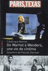 De Warhol à Wenders, une vie de cinéma : souvenirs de Pascale Dauman