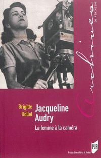 Jacqueline Audry : la femme à la caméra