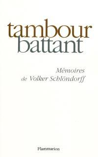 Tambour battant : mémoires de Volker Schlöndorff