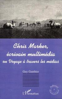 Chris Marker, écrivain multimédia ou Voyage à travers les médias