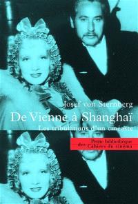 De Vienne à Shanghai : les tribulations d'un cinéaste