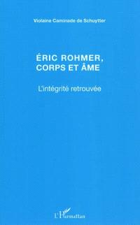 Eric Rohmer, corps et âme : l'intégrité retrouvée