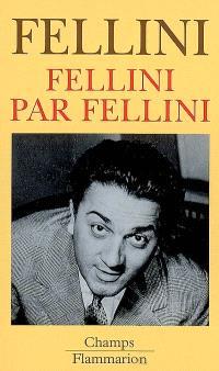 Fellini par Fellini : entretiens avec Giovanni Grazzini