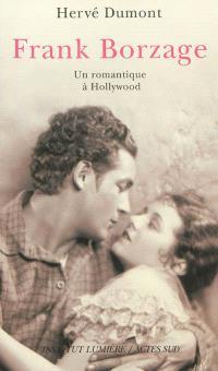 Frank Borzage : un romantique à Hollywood