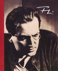Fritz Lang, 1890-1976 : sa vie et son oeuvre : photos et documents = Fritz Lang, 1890-1976 : Leben und Werk : Bilder und Dokumente = Fritz Lang, 1890-1976 : his life and work : photographs and documents