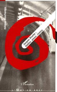 Jacques Rivette : théâtre, amour, cinéma