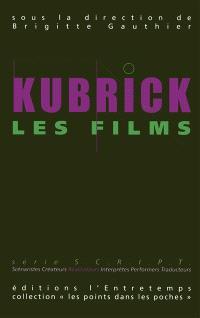 Kubrick, les films, les musiques. Volume 1, Kubrick, les films