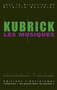 Kubrick, les films, les musiques. Volume 2, Kubrick, les musiques