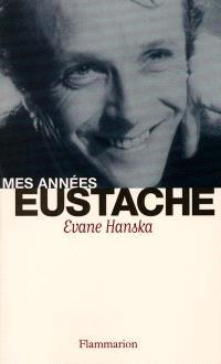 Mes années Eustache