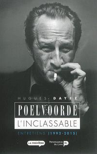 Poelvoorde : l'inclassable : entretiens (1992-2015)