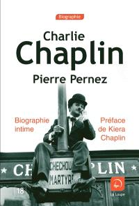 Charlie Chaplin : biographie intime