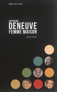 Catherine Deneuve : femme maison