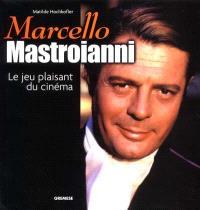 Marcello Mastroianni : le jeu plaisant du cinéma