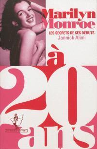 Marilyn Monroe à 20 ans : les secrets de ses débuts
