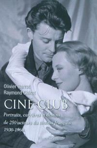 Ciné-club : portraits, carrières et destins de 250 acteurs du cinéma français, 1930-1960