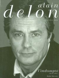 Alain Delon. Volume 2, L'indompté : 1970-2001