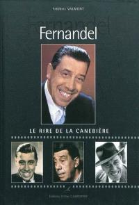 Fernandel : le rire de la Canebière