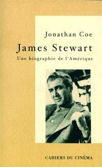 James Stewart : une biographie de l'Amérique; Précédé de Entretien avec l'auteur