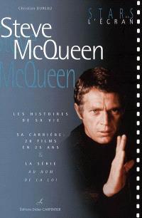 Steve McQueen : les histoires de sa vie, sa carrière : 28 films en 25 ans & la série Au nom de la loi