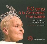 50 ans à la Comédie-Française : Catherine Samie, une enfant de Molière