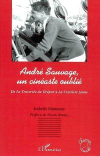 André Sauvage, un cinéaste oublié : de La traversée du Grépon à La croisière jaune