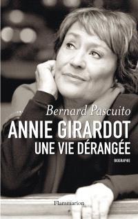 Annie Girardot : une vie dérangée : biographie