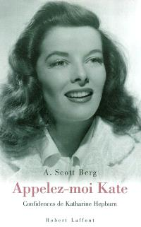 Appelez-moi Kate : confidences de Katharine Hepburn