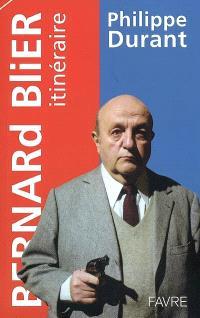 Bernard Blier, itinéraire