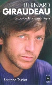 Bernard Giraudeau : le baroudeur romantique