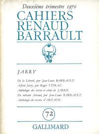 Cahiers Renaud-Barrault. n° 72, Alfred Jarry